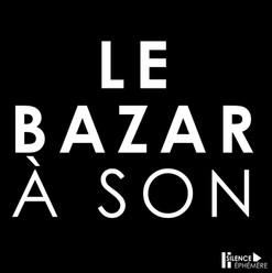LE BAZAR À SON