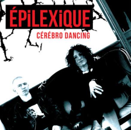 EPILEXIQUE - CÉRÉBRO DANCING