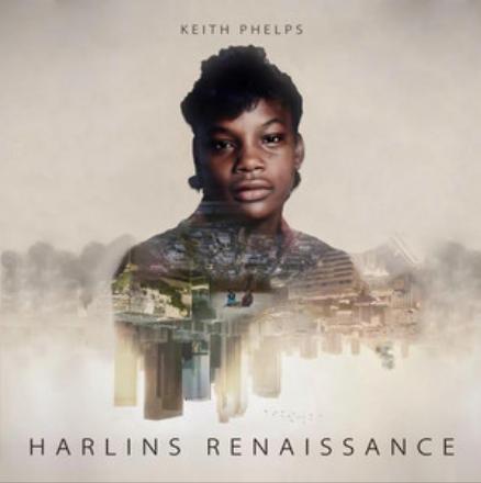 KEITH PHELPS - HARLINS RENAISSANCE