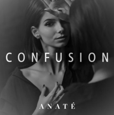 ANATÉ - CONFUSION