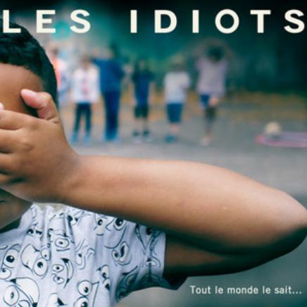 LES IDIOTS - TOUT LE MONDE LE SAIT...