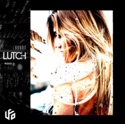 LUTCH - NEED U