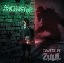 MONSTRE - L'ANTRE DE ZUUL