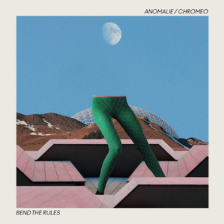 ANOMALIE FT. CHROMEO - BEND THE RULES