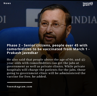Phase 2 - Senior citizens, people over 45 with comorbidities to be vaccinated from March 1.