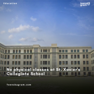 No physical classes at St. Xavier's Collegiate School