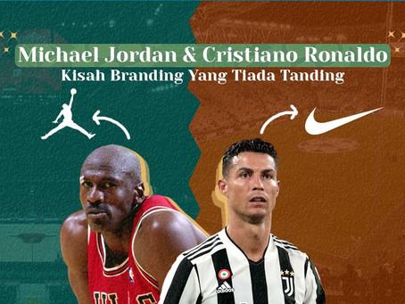 Michael Jordan & Christiano Ronaldo: Kisah Branding Yang Tiada Tanding