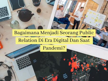 Bagaimana Menjadi Seorang Public Relation Di Era Digital Dan Saat Pandemi?