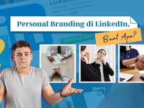 Personal Branding di LinkedIn, Buat Apa?