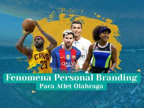 Fenomena Personal Branding Para Atlet Olahraga