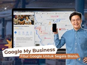 Google My Business, Fitur Google Untuk Segala Bisnis