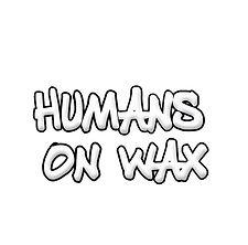 humans on wax.JPG