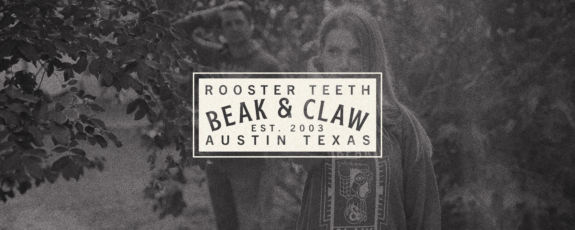 ROOSTER TEETH - BEAK & CLAW