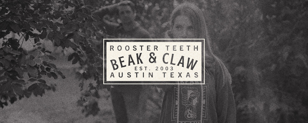 ROOSTER TEETH - BEAK & CLAW