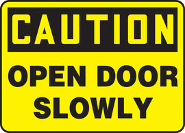 "7"" X 10"" Plastic Sign CAUTION OPEN DOOR SLOWLY"