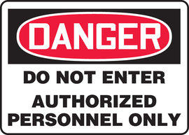 "7"" X 10"" Plastic Sign DANGER DO NOT ENTER AUTHORIZED PERSONNEL ONLY"