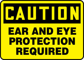 "10"" X 14"" Adhesive Vinyl PPE CAUTION EAR & EYE PROTECTION REQUIRED"