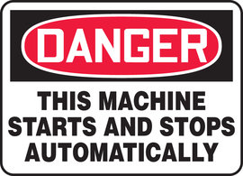 """10"""" X 14"""" Plastic  DANGER THIS MACHINE STARTS & STOPS AUTOMATICALLY"""