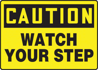 "7"" X 10""  Adhesive Vinyl CAUTION WATCH YOUR STEP"