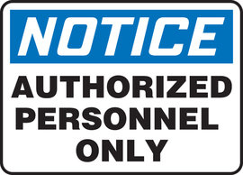 "7"" X 10""  Adhesive Vinyl NOTICE AUTHORIZED PERSONNEL ONLY"
