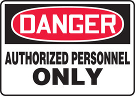 "10"" X 14"" Adhesive Vinyl DANGER AUTHORIZED PERSONNEL ONLY"