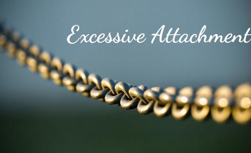Excessive Attachment