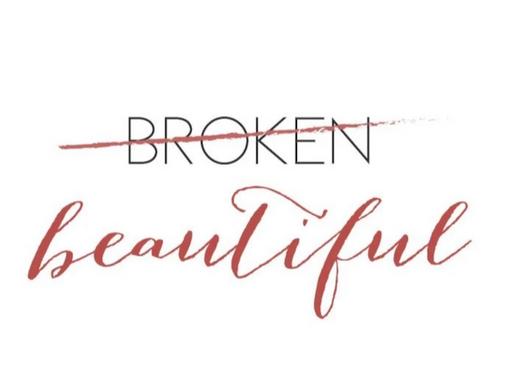Embracing the Broken & Beautiful!
