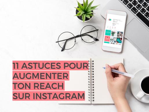 Améliorer ton reach sur Instagram en 11 étapes faciles (ou presque)!