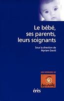 Le bébé , ses parents , leurs soignants