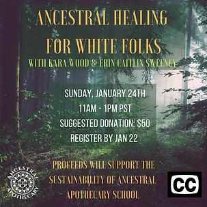 ancestral healing white folks jan 2021.p