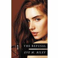 The Refusal By Eve Riley
