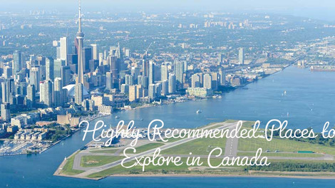 Highly Recommended Places to Explore in Canada