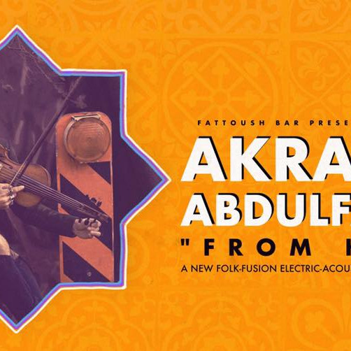 "★Akram Abdulfattah - ""From Here"" Musical Concert★"