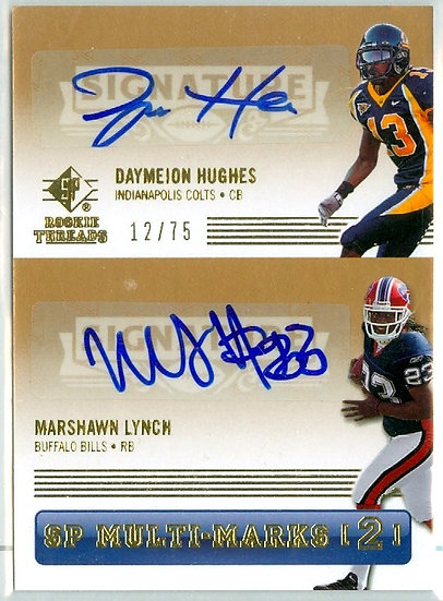 D. Hughes/Marshawn Lynch SP RC AUTO CARD #d 12/75