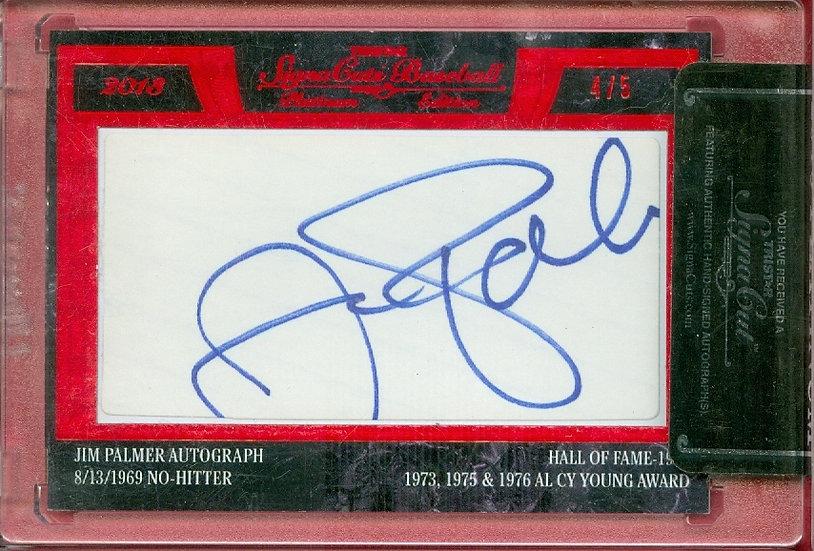 """Jim Palmer"" HOF SSP CUT SIGNATURE CARD #'ed 4/5"