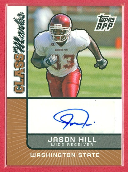 """Jason Hill"" SP ROOKIE AUTOGRAPH CHASE CARD"