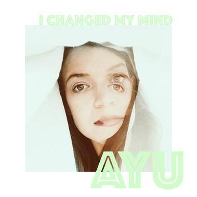 AYU_I Changed My Mind_Single Cover