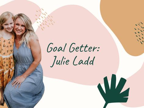 Goal Getter: Julie Ladd
