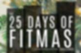 25 days of fitmas.jpg