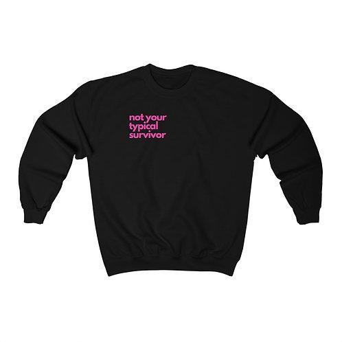 Not Your Typical Survivor Sweatshirt