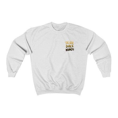 Trust Black Women Unisex Heavy Blend Crewneck Sweatshirt