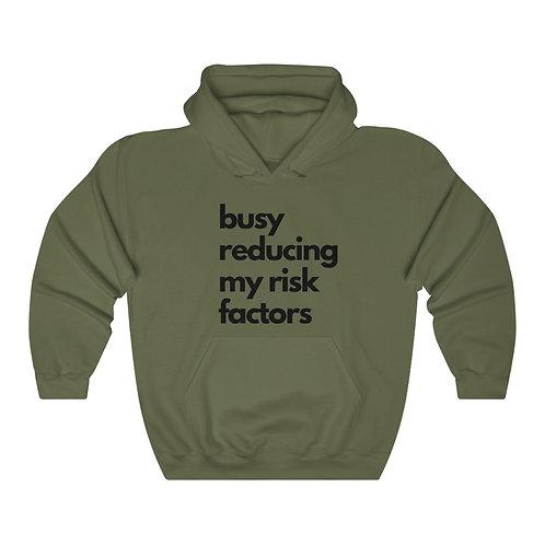 Busy Reducing My Risk Factors Hooded Sweatshirt