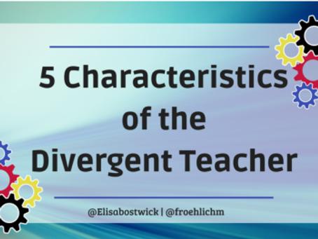 Five Characteristics of the Divergent Teacher