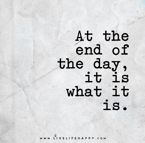 Image result for it is what it is