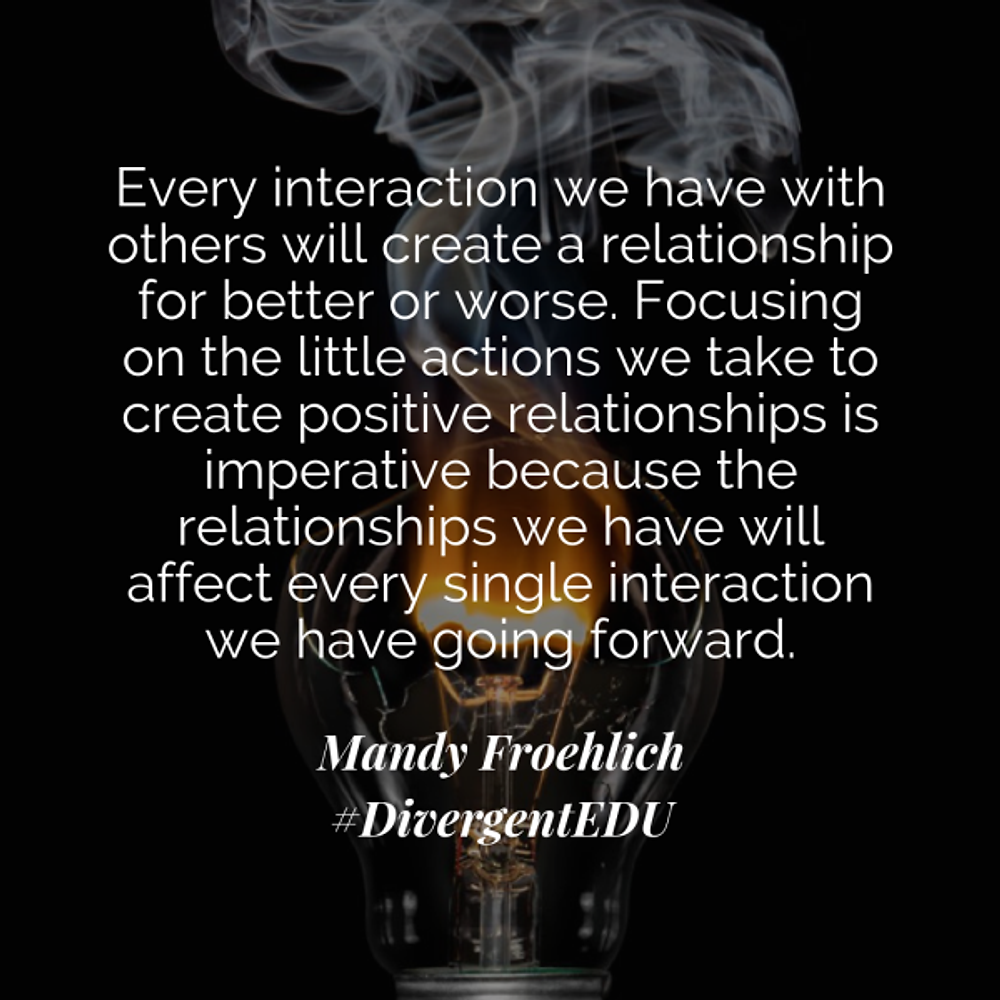 Every interaction we have with others will create a relationship for better or worse. Focusing on the little actions we take to create positive relationships is imperative because the re