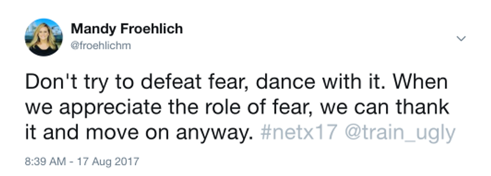 Don't try to defeat fear, dance with it. When we appreciate the role of fear, we can thank it and move on anyway.