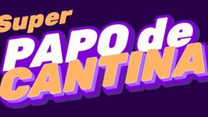 Super Papo de Cantina