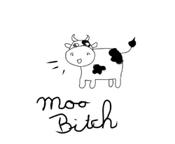 Moo Bitch