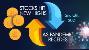 Stocks Hit New Highs as Pandemic Recedes in 2nd Quarter