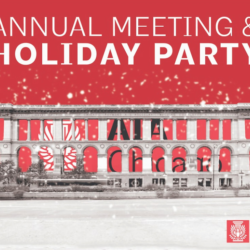 AIA Chicago Annual Meeting and Holiday Party
